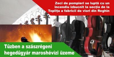 Tűzben-a-szászrégeni-hegedűgyár-maroshévízi-üzeme