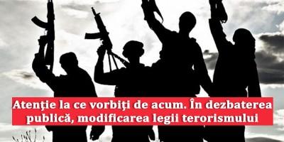 Atenție-la-ce-vorbiți-de-acum.-În-dezbaterea-publică-modificarea-legii-terorismului